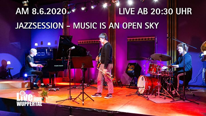 Live aus Wuppertal – Jazzsession – music is an open sky