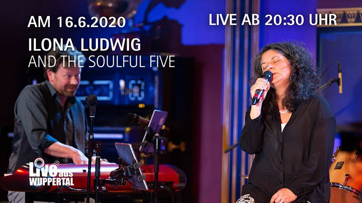 Live aus Wuppertal – Ilona Ludwig and the soulful Five